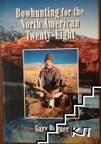 Bowhunting for the North American Twenty-Eight