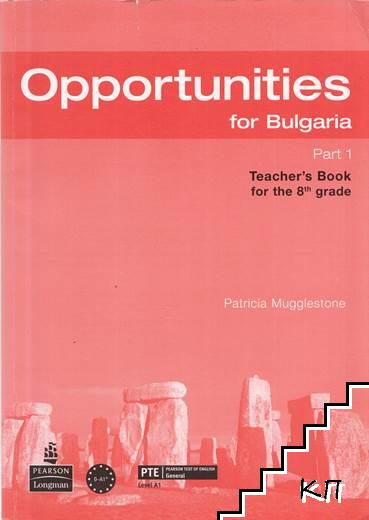 Opportunities for Bulgaria. Part 1: Teacher's Book for the 8th grade