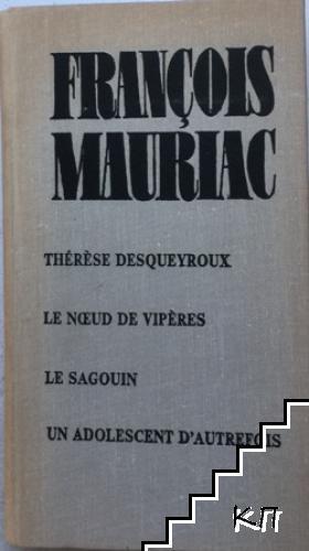Thérèse Desqueyroux. Le noeud de vipères. Le Sagouin. Un adolescent d'autrefois