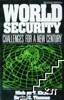 World Security. Challenges for a New Century