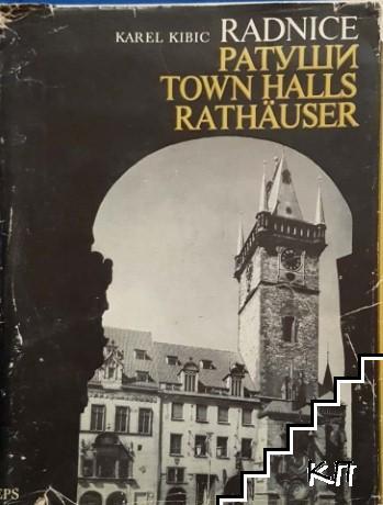 Radnice / Ратуши / Town halls / Rathäuser