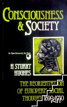 Consciousness and Society: Reorientation of European Social Thought 1890-1930