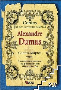 Contes par des ecrivains celebres: Alexandre Dumas - Contes adaptes