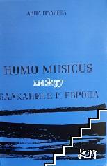 Homo musicus между Балканите и Европа Интенции и прояви на наднационалното в българското композиторско съзнание
