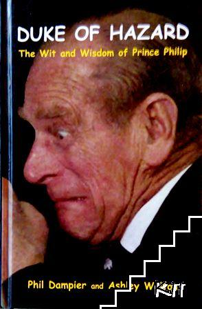 Duke of Hazard: The Wit and Wisdom of Prince Philip