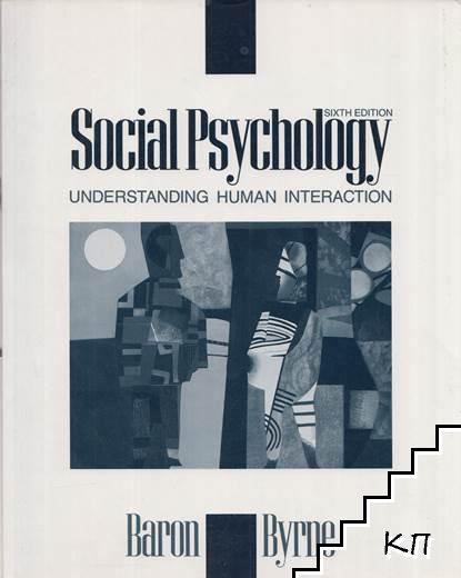 Social Psychology: Understanding Human Interaction
