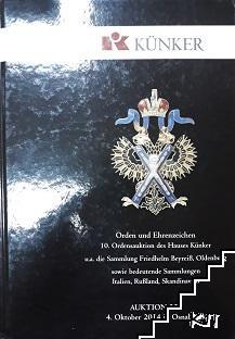 Künker Auktion 253: Orden und Ehrenzeichen 10. Ordensauktion des Hauses Künker. U.a. die Sammlung Friedhelm Beyreiß. Oldenburg sowie bedeutende Sammlungen Italien, Rußland und Skandinavien