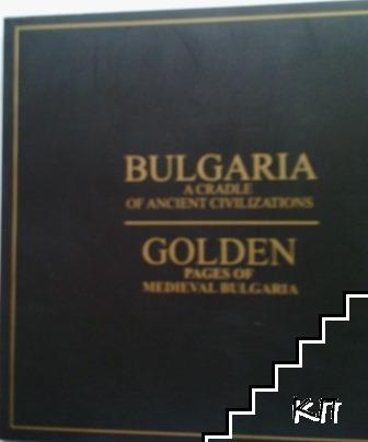 Bulgaria: A Cradle of Ancient Civilisations / Golden Pages of Medieval Bulgaria