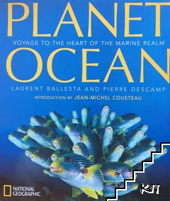 Planet Ocean. Voyage to the heart of the marine realm