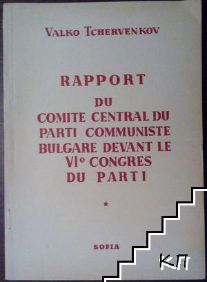 Repport du comite central du parti communiste Bulgare devant le VIe congres du party