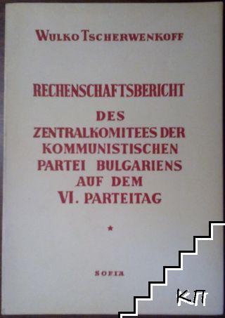Rechenschaftsbericht des Zentrakkomitees der Kommunistischen Partei Bulgariens auf dem VI. Parteitag