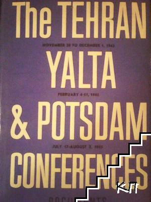 The Tehran Yalta and Potsdam conferences. Documents