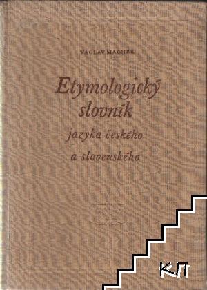 Etymologicky slovnik jazyka českeho a slovenskeho