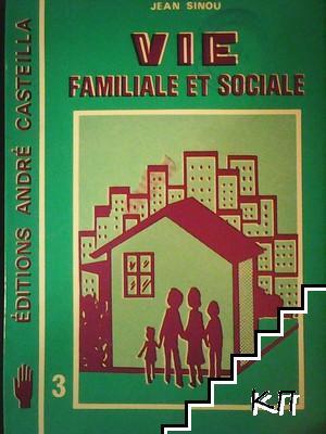 Vie familiale et sociale. Tome 3