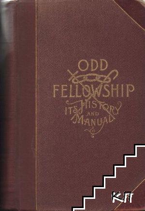 Odd Fellowship: I'ts History and Manual