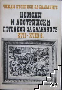 Чужди пътеписи за Балканите. Том 6: Немски и австрийски пътеписи за Балканите XVII-средата на XVIII в.