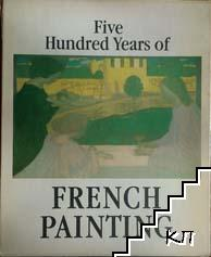 Five Hundret years of French painting 19th and 20th Centuries