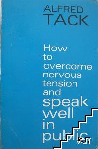 How to Overcome Nervous Tension and Speak Well in Public