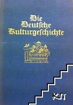 Die Deutsche Kulturgeschichte. Band 1-2