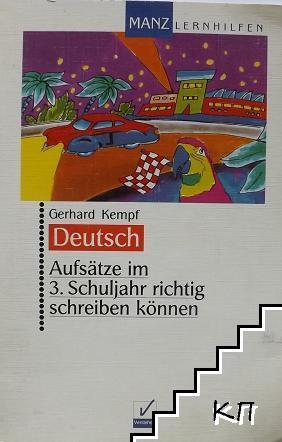 Deutsch. Aufsätze im 3. Schuljahr richtig schreiben könen