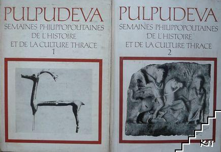 Pulpudeva. Semaines Philippopolitaines de L'histoire et de culture thrace. Vol. 1-2