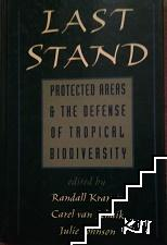 Last stand. Protected areas and the defense of tropical biodiversity