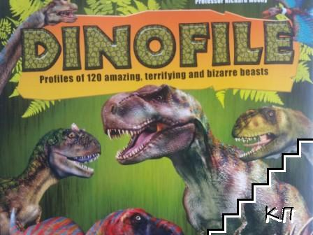 Dinofile Profiles of 120 amazing, terrifying and bizarre beasts