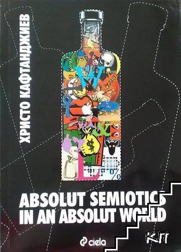 Absolut Semiotics in an absolut world