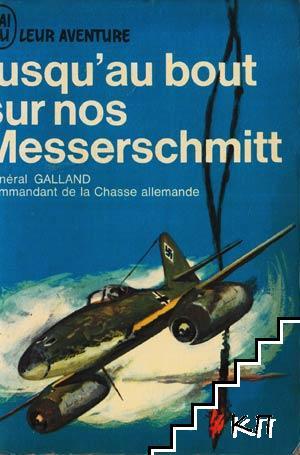 Jisquáu bout sur nos Messerschmitt
