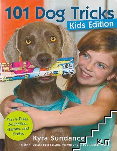 101 Dog Tricks. Kids Edition