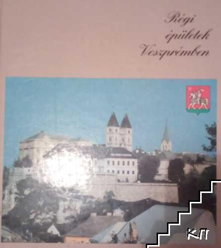 Régi épületek Veszprémben