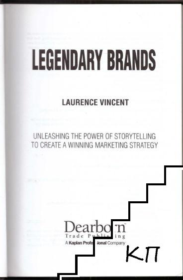 Legendary Brands: Unleashing the Power of Storytelling to Create a Winning Market Strategy