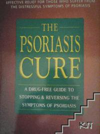 The Psoriasis cure. A drug-free guide to stopping & reversing the symptoms of psoriasis