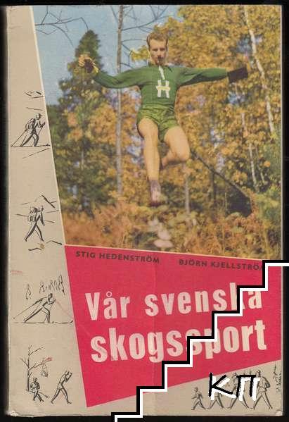 Vår svenska skogssport: En bok om orienteringens grunder och finesser