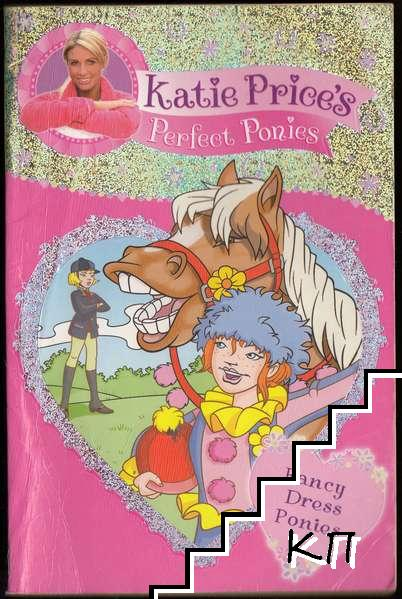 Katie Price's Perfect Ponies. Book 3: Fancy Dress Ponies