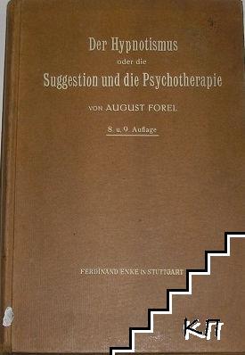 Der Hypnotismus oder die Suggestion und die Psychotherapie