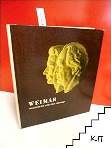 Weimar. Klassiker-Statten Im Bild