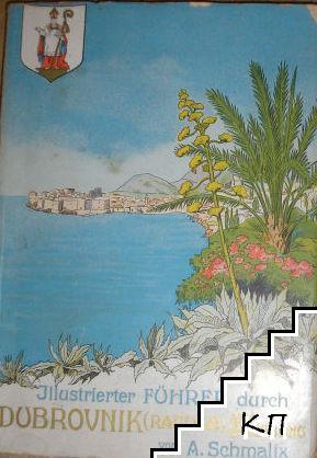 Illustrierter Führer durch Dubrovnik (Ragusa) und Umgebung