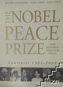 The Nobel Peace Prize: One Hundred Years for Peace
