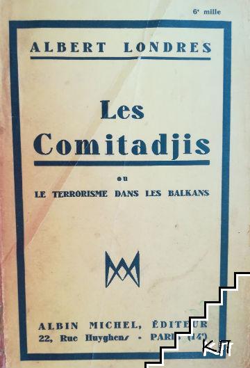 Les Comitadjis ou Le Terrorisme dans les Balkans