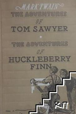 The Adventures of Tom Sawer. The Adventures of Hucleberry Finn