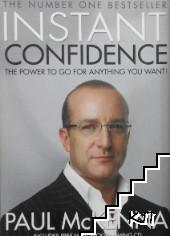 Instant Confidence!: The Power to Go for Anything You Want