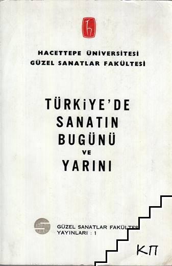Türkiye'de Sanatın Bugünü ve Yarını