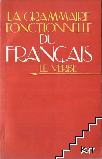 La grammaire fumctionnelle du français: le verbe