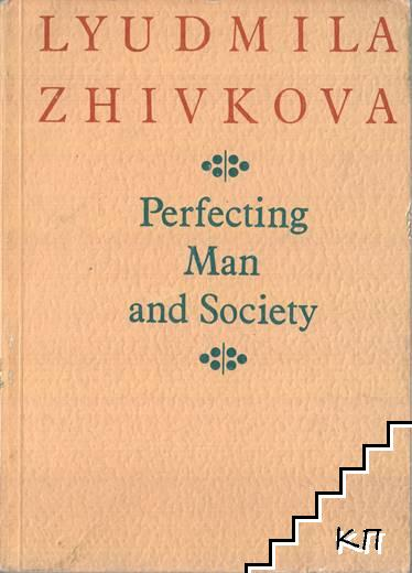 Perfecting man and society