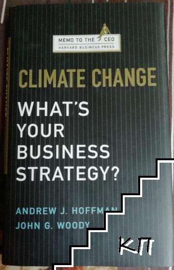 Climate Change - What is your business strategy?