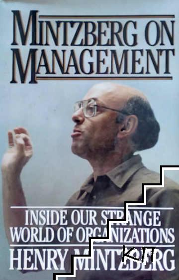 Mintzberg on Management: Inside Our Strange World of Organizations