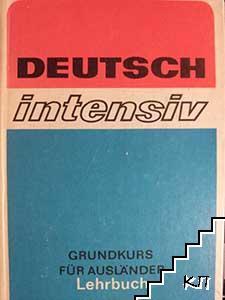 Deutsch intensiv. Grundkurs für Ausländer