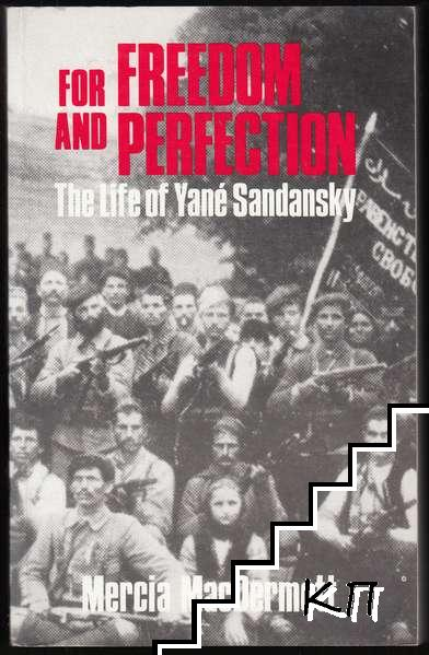 For Freedom and Perfection: The Life of Yané Sandansky