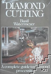 Diamond Cutting: A Complete Guide to Diamond Processing